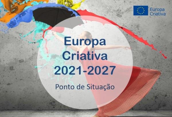 Europa Criativa 2021-2027 - Ponto de Situação