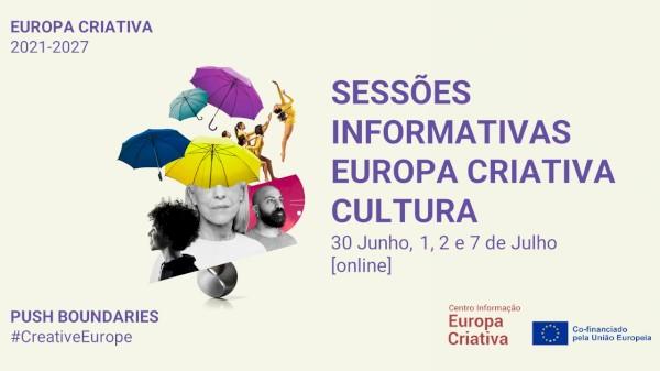 Sessões informativas Europa Criativa - Cultura: 30 de Junho, 1, 2 e 7 de Julho